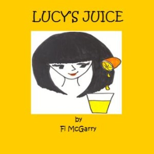 Partan Press Childrens Books - Lucy's Juice by Fi McGarry
